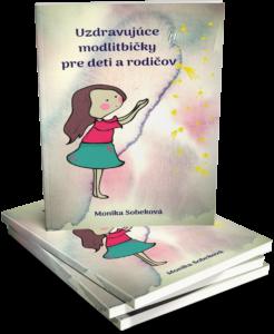 af7b763e7 Uzdravujúce modlitbičky pre deti a rodičov   Monika Sobeková